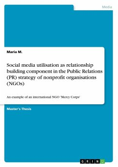 Social media utilisation as relationship building component in the Public Relations (PR) strategy of nonprofit organisations (NGOs) - M., Maria