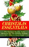 CHRISTMAS ESSENTIALS - The Greatest Novels, Tales & Poems for The Holiday Season: 180+ Titles in One Volume (Illustrated) (eBook, ePUB)