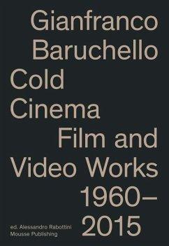 Gianfranco Baruchello: Cold Cinema: Film and Vi...