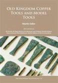 Old Kingdom Copper Tools and Model Tools