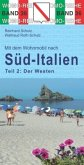 Mit dem Wohnmobil nach Süd-Italien. Teil 2: Der Westen