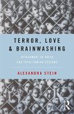 Terror, Love and Brainwashing (eBook, PDF)