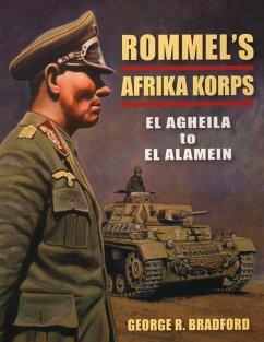 Rommel's Afrika Korps (eBook, ePUB) - Bradford, George