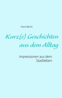 Kurz(e) Geschichten aus dem Alltag (eBook, ePUB)