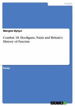 Combat 18. Hooligans, Nazis and Britain's History of Fascism (eBook, PDF)