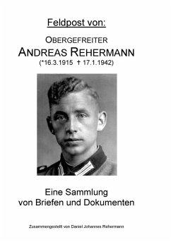 Feldpost von: Obergefreiter Andreas Rehermann (eBook, ePUB)
