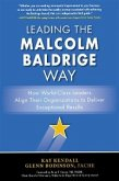 Leading the Malcolm Baldrige Way: How World-Class Leaders Align Their Organizations to Deliver Exceptional Results (eBook, ePUB)