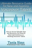 Ultimate Resource Guide for New and Aspiring Voiceover Talent (eBook, ePUB)