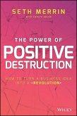 The Power of Positive Destruction (eBook, PDF)