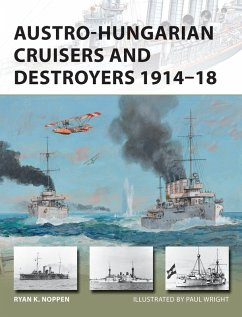 Austro-Hungarian Cruisers and Destroyers 1914-18 (eBook, ePUB) - Noppen, Ryan K.