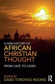 A New History of African Christian Thought (eBook, PDF)