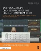 Acoustic and MIDI Orchestration for the Contemporary Composer (eBook, PDF)