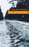 Seit ich fort bin (eBook, ePUB)