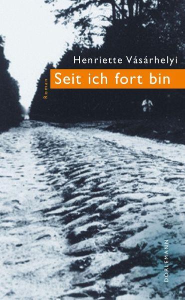Seit ich fort bin (eBook, ePUB) - Vásárhelyi, Henriette