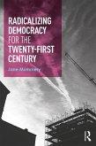 Radicalizing Democracy for the Twenty-first century (eBook, ePUB)