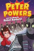 Peter Powers and the Rowdy Robot Raiders! (eBook, ePUB)