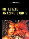 Die letzte Amazone Band 2 (eBook, ePUB)