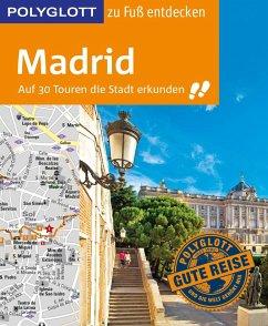 POLYGLOTT Reiseführer Madrid zu Fuß entdecken - Kilimann, Susanne; Knoller, Rasso