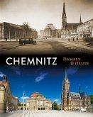 Chemnitz Damals und heute