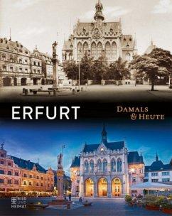 Erfurt Damals und heute