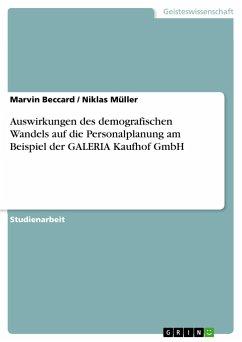 Auswirkungen des demografischen Wandels auf die Personalplanung am Beispiel der GALERIA Kaufhof GmbH