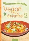 Vegan und Glutenfrei 2 (eBook, ePUB)