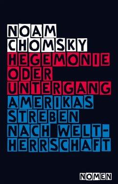 Hegemonie oder Untergang (eBook, ePUB) - Chomsky, Noam