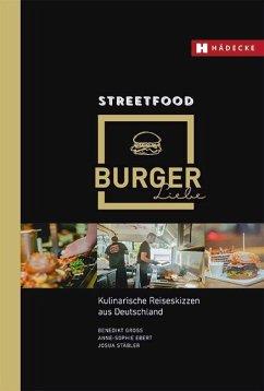 Streetfood Burgerliebe - Groß, Benedikt; Ebert, Anne-Sophie; Stäbler, Josua