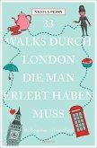 33 Walks durch London, die man erlebt haben muss