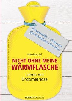 Nicht ohne meine Wärmflasche - Liel, Martina