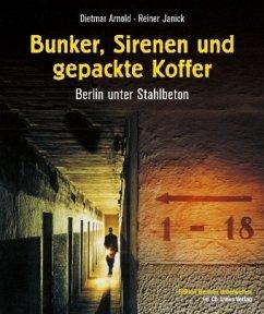 Bunker, Sirenen und gepackte Koffer - Arnold, Dietmar; Janick, Reiner