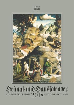 Heimat- und Hauskalender 2018 aus dem Erzgebirge und Vogtland - Walther, Klaus
