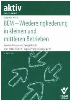BEM - Wiedereingliederung in kleinen und mittleren Betrieben - Habib, Edeltrud