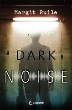 Dark Noise - Ruile, Margit