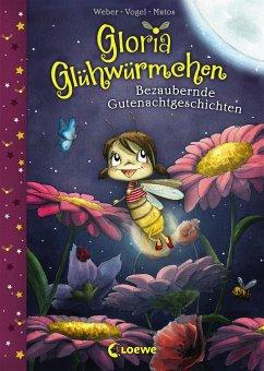 Bezaubernde Gutenachtgeschichten / Gloria Glühwürmchen Bd.1 - Weber, Susanne; Vogel, Kirsten