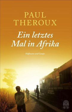 Ein letztes Mal in Afrika - Theroux, Paul