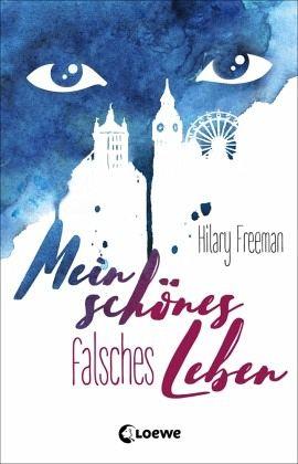 Mein schönes falsches Leben von Hilary Freeman - Buch - buecher.de