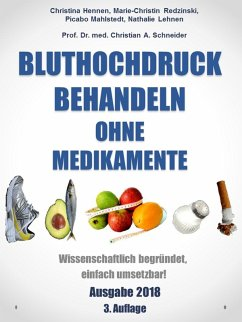 Bluthochdruck behandeln ohne Medikamente (eBook, ePUB) - Schneider, Christian A.; Hennen, Christina; Redzinski, Marie-Christin; Lehnen, Nathalie; Mahlstedt, Picabo