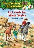 Ritt durch den Wilden Westen / Das magische Baumhaus junior Bd.10