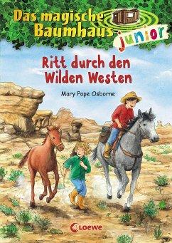 Ritt durch den Wilden Westen / Das magische Baumhaus junior Bd.10 - Pope Osborne, Mary