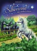 Die vier Wildpferde / Silberwind, das weiße Einhorn Bd.3