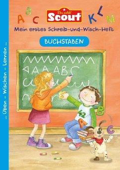 Scout - Mein erstes Schreib-und-Wisch-Heft - Bu...