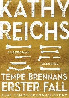Tempe Brennans erster Fall / Tempe Brennan Storys Bd.4 (eBook, ePUB) - Reichs, Kathy