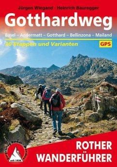 Gotthardweg - Wiegand, Jürgen; Bauregger, Heinrich