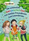 Leselöwen - Die schönsten Silbengeschichten von besten Freundinnen zum Lesenlernen