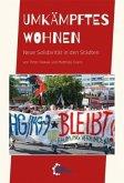 Umkämpftes Wohnen - Neue Solidarität in den Städten