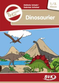 Themenheft Dinosaurier 1./2. Klasse - Scheid, Stefanie; Schickel, Gabriele