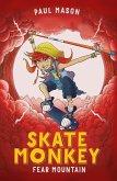 Skate Monkey: Fear Mountain (eBook, PDF)