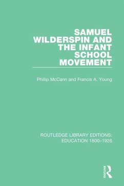 Samuel Wilderspin and the Infant School Movement (eBook, PDF)