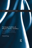 The Korean Tradition of Religion, Society, and Ethics (eBook, PDF)